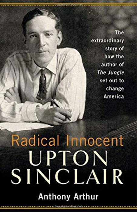 20191702 upton sinclair radical innocent